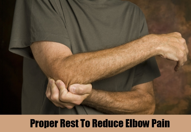 Proper Rest To Reduce Elbow Pain
