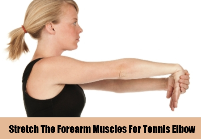 Stretch The Forearm Muscles For Tennis Elbow