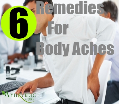 6 Remedies For Body Aches