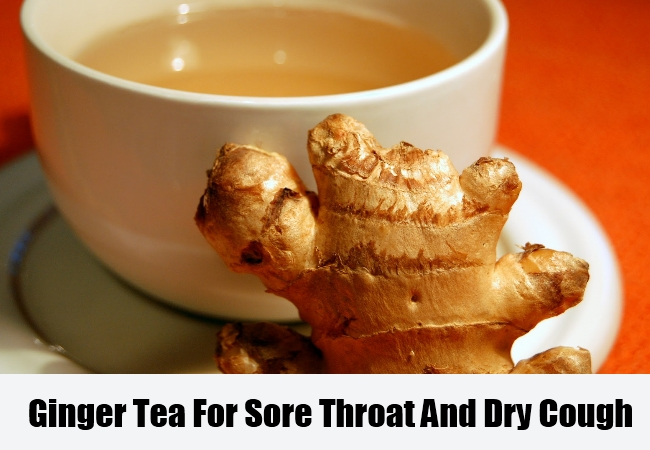 Ginger Tea For Sore Throat And Dry Cough