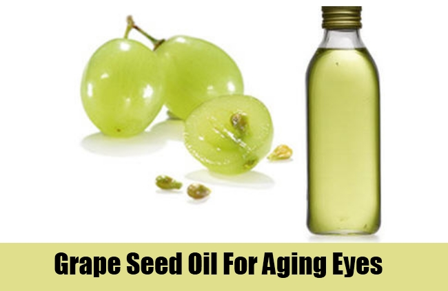 Grape Seed Oil For Aging Eyes
