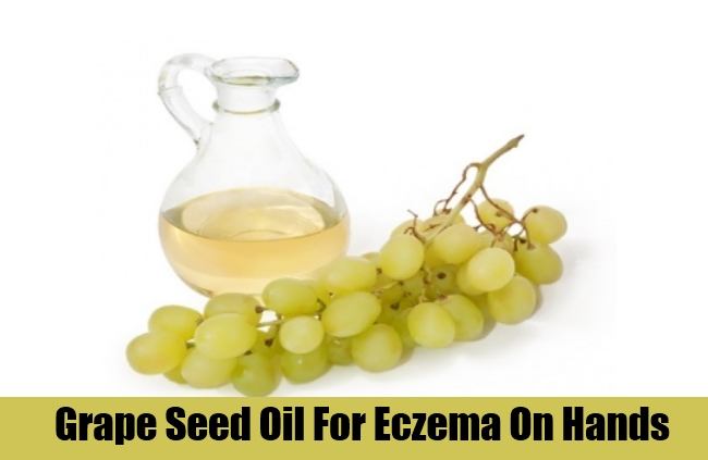 Grape Seed Oil For Eczema On Hands