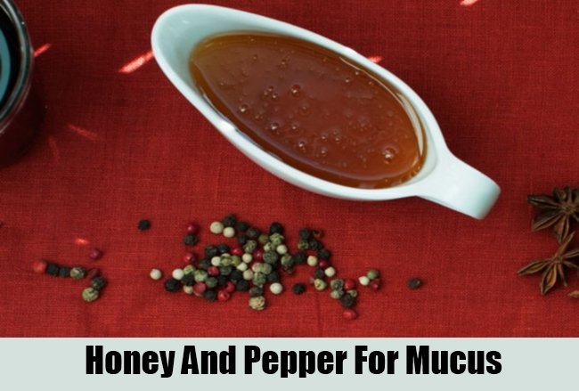 Honey And Pepper For Mucus