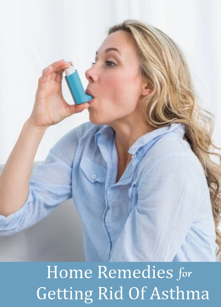Home Remedies For Getting Rid Of Asthma