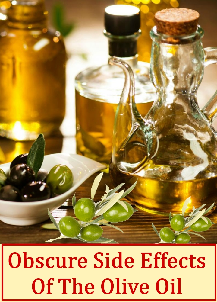 Obscure Side Effects Of The Olive Oil