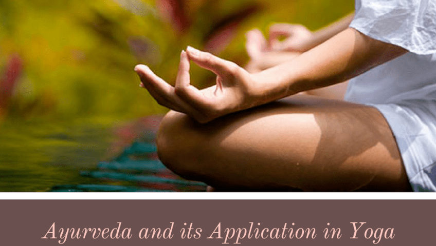 Ayurveda and its Application in Yoga