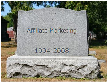 Affiliate Marketing R.I.P. ?