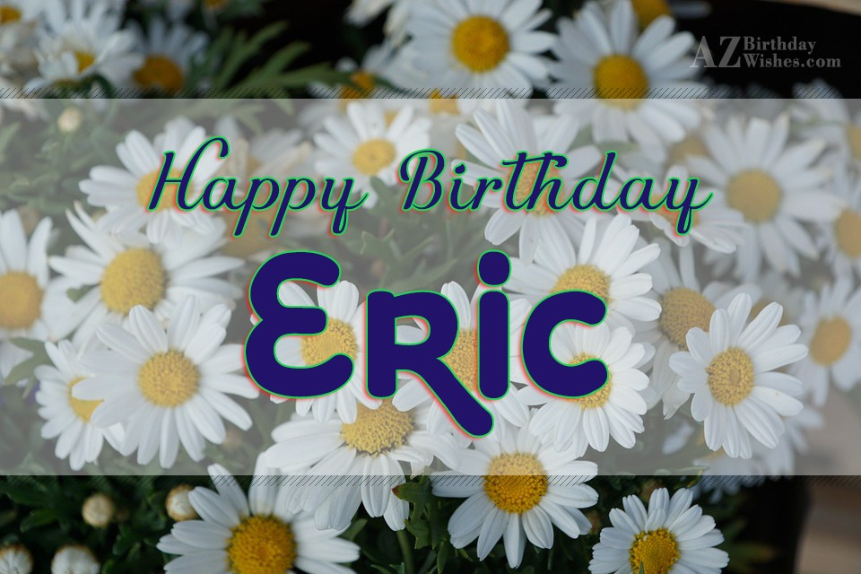 Happy Birthday Eric
