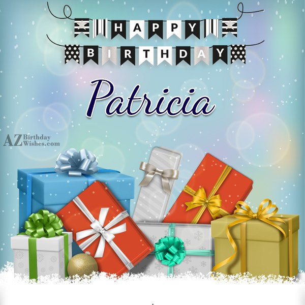 Happy Birthday Patricia