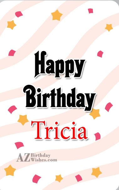 Happy Birthday Tricia