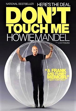 Here's The Deal Don't Touch Me Howie Mandel autobiography national bestseller book 2009 OCD ADHD man in bubble ball photo cover