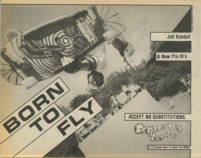 Jeff Kendall getting Indy in a Gullwing ad. Looks like he is riding the prototype deck that would eventually become his pro model for Santa Cruz.