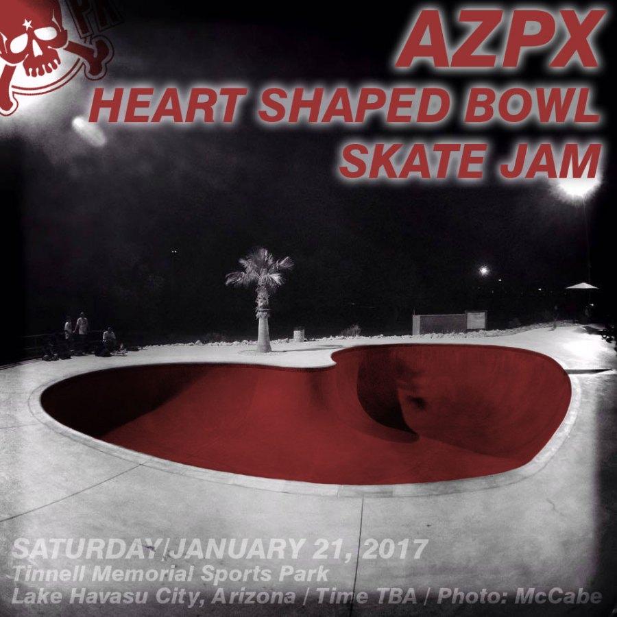 AZPX Heart Shaped Bowl Skate Jam – January 21, 2017