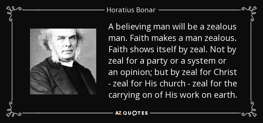 https://i1.wp.com/www.azquotes.com/picture-quotes/quote-a-believing-man-will-be-a-zealous-man-faith-makes-a-man-zealous-faith-shows-itself-by-horatius-bonar-112-49-12.jpg