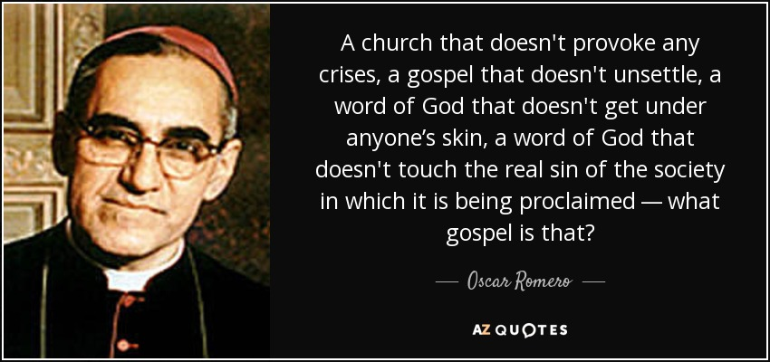 https://i1.wp.com/www.azquotes.com/picture-quotes/quote-a-church-that-doesn-t-provoke-any-crises-a-gospel-that-doesn-t-unsettle-a-word-of-god-oscar-romero-69-74-63.jpg