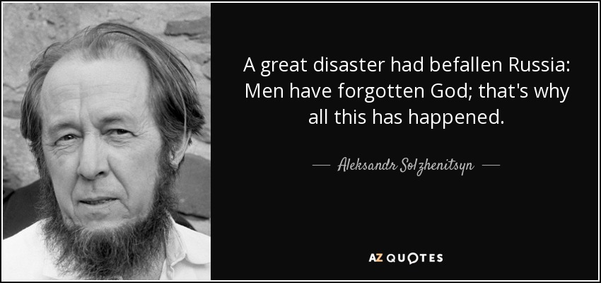 Image result for alexander solzhenitsyn quotes forgotten god