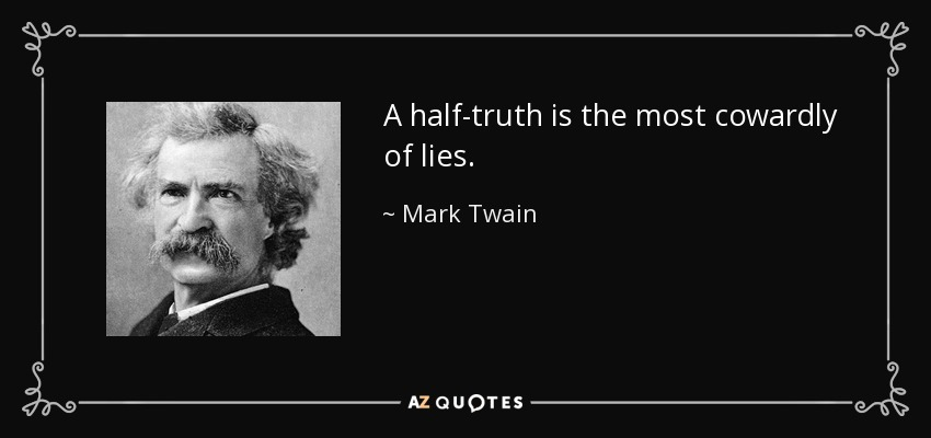 https://i1.wp.com/www.azquotes.com/picture-quotes/quote-a-half-truth-is-the-most-cowardly-of-lies-mark-twain-37-37-05.jpg