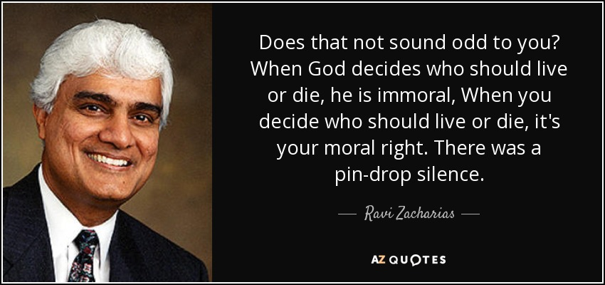 Ravi Zacharias quote: Does that not sound odd to you? When ...