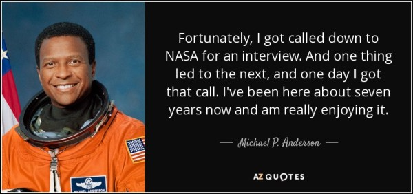 Michael P Anderson quote Fortunately I got called down