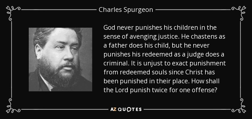 https://i1.wp.com/www.azquotes.com/picture-quotes/quote-god-never-punishes-his-children-in-the-sense-of-avenging-justice-he-chastens-as-a-father-charles-spurgeon-120-37-72.jpg