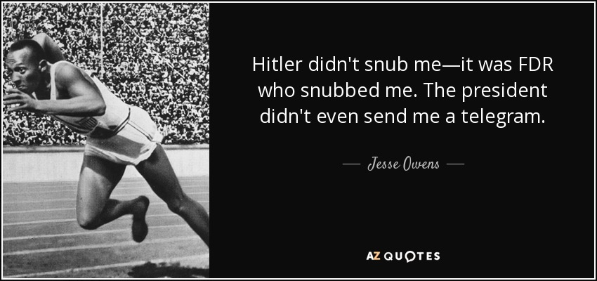 https://i1.wp.com/www.azquotes.com/picture-quotes/quote-hitler-didn-t-snub-me-it-was-fdr-who-snubbed-me-the-president-didn-t-even-send-me-a-jesse-owens-69-73-61.jpg?w=1180