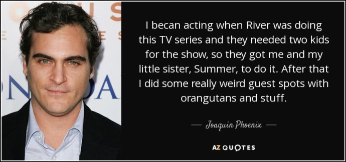 Image result for Joaquin Phoenix quotes