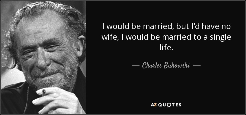 "Image result for ""I would be married, but I'd have no wife, I would be married to a single life."""