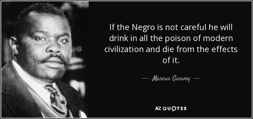 Image result for if the negro is not careful Marcus Garvey