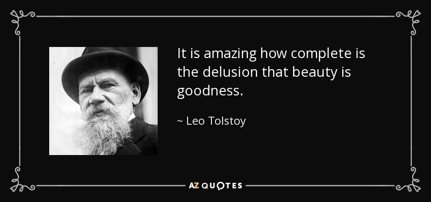 https://i1.wp.com/www.azquotes.com/picture-quotes/quote-it-is-amazing-how-complete-is-the-delusion-that-beauty-is-goodness-leo-tolstoy-29-54-98.jpg