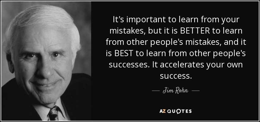 Jim Rohn quote: It's important to learn from your mistakes, but it is...