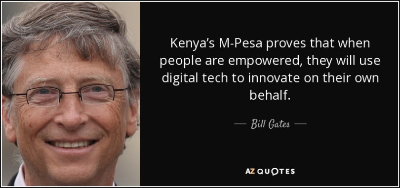 quote kenya s m pesa proves that when people are empowered they will use digital tech to innovate bill gates 117 2 0268 - M-Pesa: l'application de transfert d'argent du Kenya qui a impressionné Bill Gates