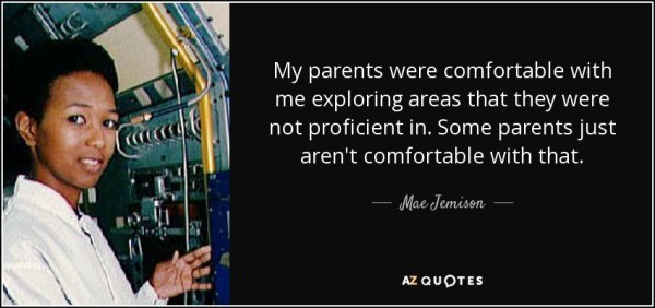 Mae Jemison quote My parents were comfortable with me