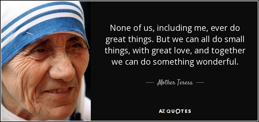 Download Mother Teresa quote: None of us, including me, ever do ...
