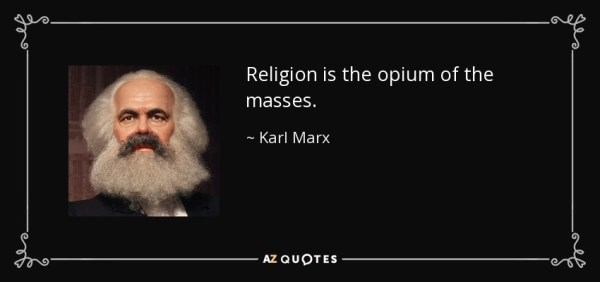 Karl Marx quote: Religion is the opium of the masses.