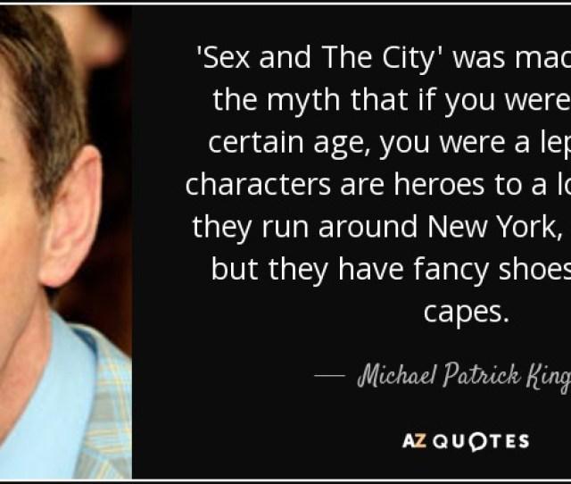 Michael Patrick King Quotes