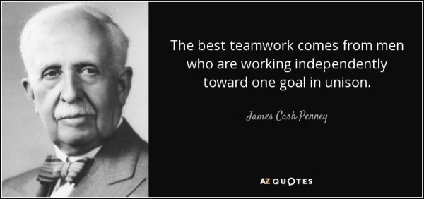 James Cash Penney quote: The best teamwork comes from men ...
