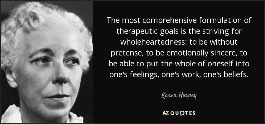 quote-the-most-comprehensive-formulation-of-therapeutic-goals-is-the-striving-for-wholeheartedness-karen-horney-91-93-91.jpg (850×400)