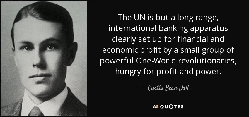 https://i1.wp.com/www.azquotes.com/picture-quotes/quote-the-un-is-but-a-long-range-international-banking-apparatus-clearly-set-up-for-financial-curtis-bean-dall-67-96-88.jpg