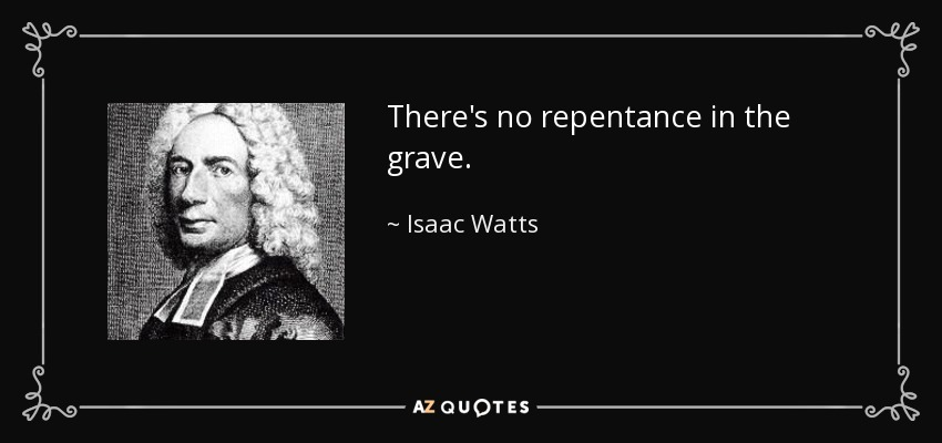Image result for watts no repentance in the grave images