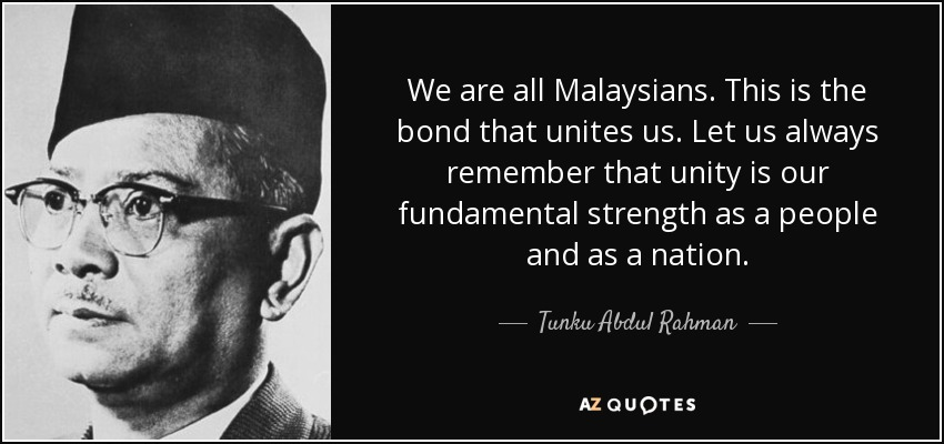 Image result for Tunku Abdul Rahman quotes