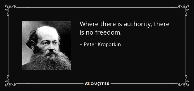 Peter Kropotkin quote: Where there is authority, there is no freedom.