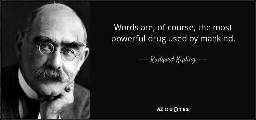 Image result for Words are, of course, the most powerful drug used by mankind