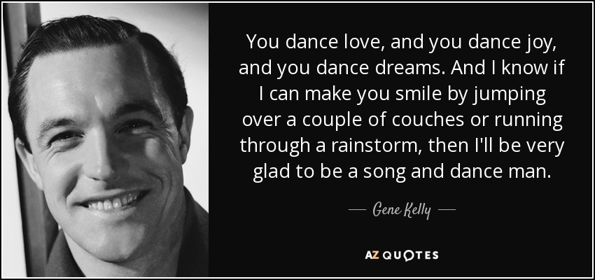 Image result for gene kelly quotes