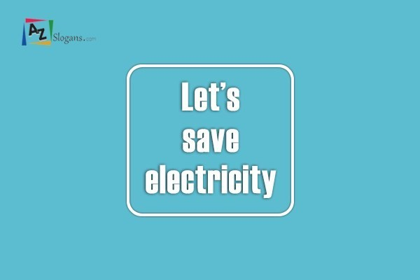 Save Electricity Slogans Page 3