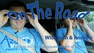 On the Road 23 - The Unstoppable March of Technology