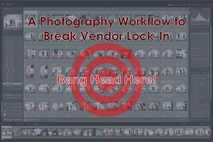 Bang Head Here: Breaking Vendor Lock in with an Alternative Photo Workflow Cover Photo
