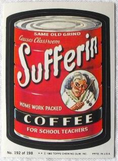 Sufferin coffee for school teachers