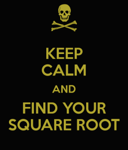 keep-calm-and-find-your-square-root