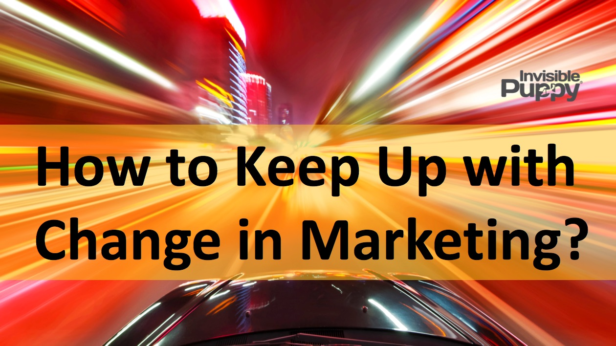 marketing_change_-_how_to_keep_up_with_change_in_marketing
