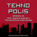 Tehnopolis 43: VAR i digitalni kopirajt u Tehnopolisovoj Palati pravde